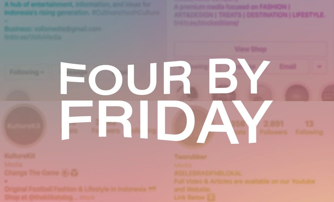 Four By Friday – Media Alternatif Pilihan #1